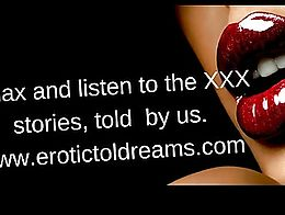 Relax, and listen to the most exciting hot tales of the web, told by our sensual voices... Subs...
