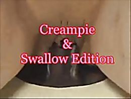 Creampie and Swallow Edition.